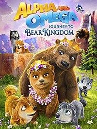Альфа и Омега: Путешествие в медвежье королевство / Alpha and Omega: Journey to Bear Kingdom (2017)