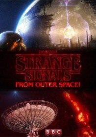 Таинственные сигналы из космического пространства / Strange Signals from Outer Space (2017)