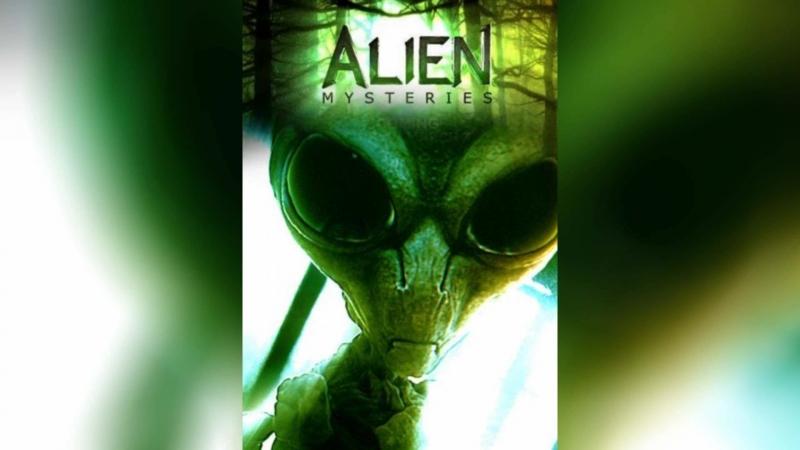 Загадки пришельцев (2013) | Alien Mysteries