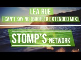 Lea Rue - I Can't Say No (Broiler Extended Mix)
