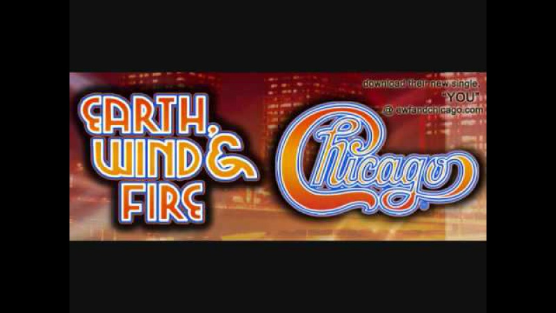CHICAGO and EARTH, WIND FIRE -