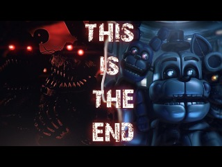 [FNAF/SFM] This Is The End (NateWantsToBattle)