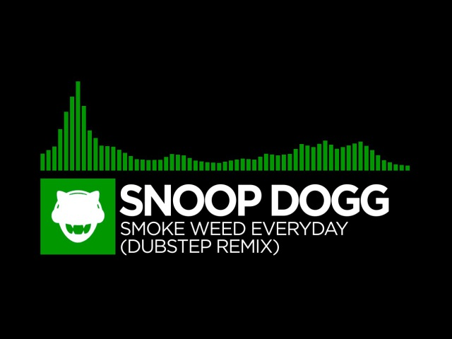 [MoombahDubstep] - Snoop Dogg - Smoke Weed Everyday (Dubstep Remix)