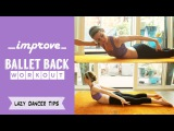 Ballet Back Workout - How To Improve your Arabesque Lazy Dancer Tips