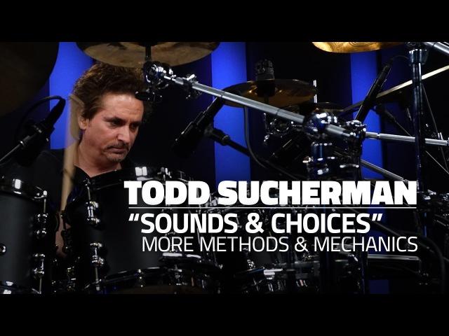 Todd Sucherman Sounds Choices - More Methods Mechanics - FULL DRUM LESSON (Drumeo)