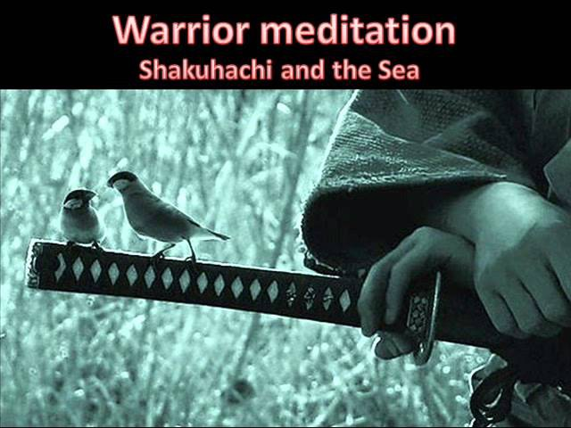 Warrior Meditation Shakuhachi and the Sea