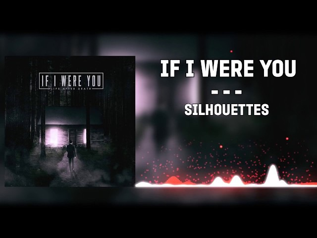 If I Were You - Silhouettes(2016)