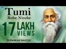 Top 10 Rabindra Sangeet Collection Tumi Robe Nirobe Bangla Songs New 2017 Tagore Songs 2017