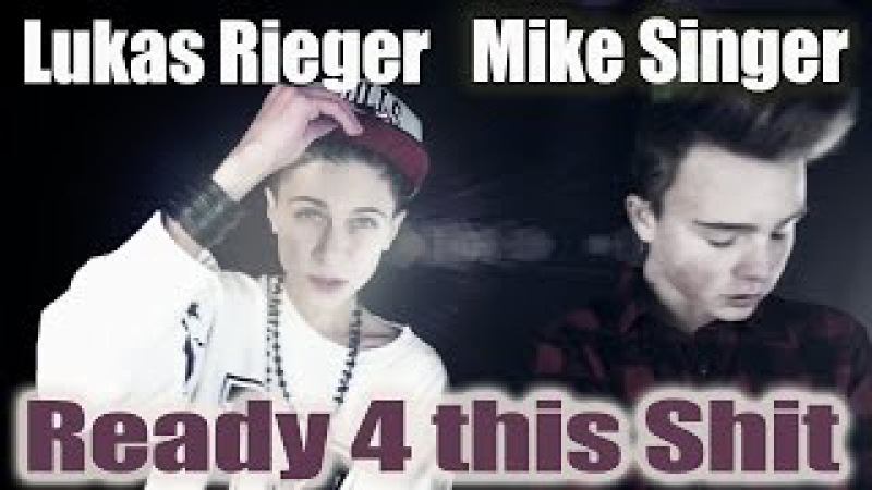 LUKAS RIEGER MIKE SINGER Ready 4 this Shit OFFICIAL VIDEO prod by Vichy Ratey