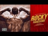 Трейлер к фильму Рокки Красавчик  Rocky Handsome  2016