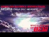 Armin van Buuren &amp Andrew Rayel - EIFORYA (Talla 2XLC 140 Remix)
