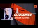 Dj Enchantress - Modulation of Emulation 15-08-2017