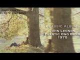 Classic Albums: John Lennon - Plastic Ono Band (1970)