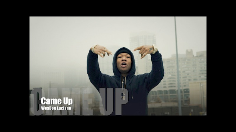 WesDog Luciano - Came Up (Music Video)