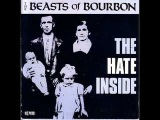 The Beasts Of Bourbon - The Hate Inside