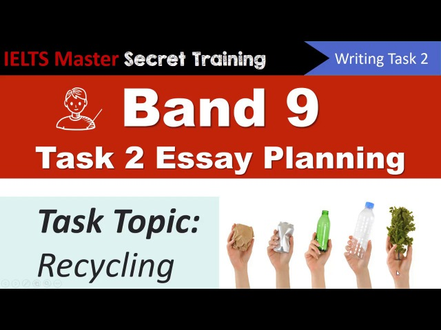 recycling ielts essay Academic ielts writing task 2 topic (in july, 2015) & band 90 argumentative essay.
