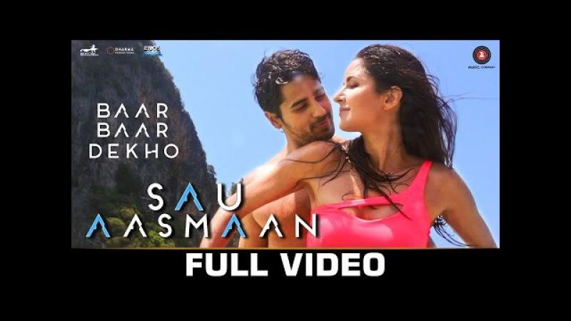 Sau Aasmaan - Full Video   Baar Baar Dekho   Sidharth Malhotra Katrina Kaif   Armaan