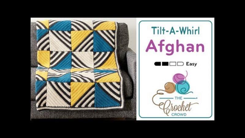 How to Crochet An Afghan: Tilt A Whirl