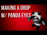 PRODUCING WITH PANDA EYES #1 (DUBSTEP DROP FROM SCRATCH)