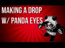 PRODUCING WITH PANDA EYES 1 (DUBSTEP DROP FROM SCRATCH)