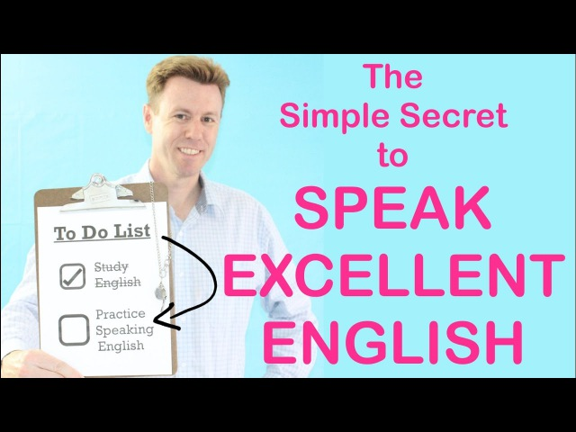 The Simple Secret to SPEAK EXCELLENT ENGLISH