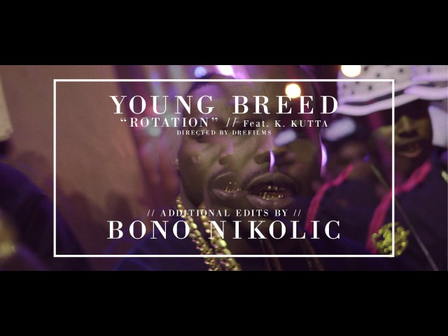 Young Breed Ft. K. Kutta -