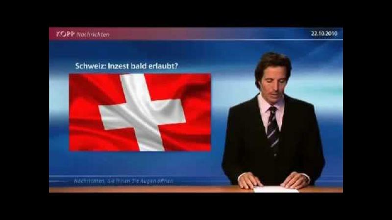22 октября 2010 Schweiz - Inzest bald erlaubt (la suisse veux legaliser l'inceste)