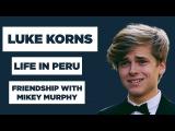 Luke Korns Interview Life In Peru, Friendship With Mikey Murphy