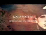 Louis Mattrs - Superman (BMB Spacekid Remix Audio)