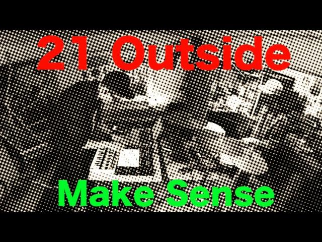 21 Outside - Make Sense (Ableton Push 2 Virus Ti Snow Elektron Analog Rithm Saxophone)