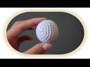 Основные приемы вязания амигуруми Идеальный шар крючком Amigurumi basics perfect crochet sphere