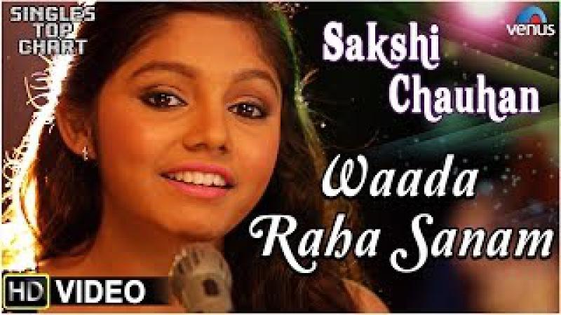 Waada Raha Sanam Feat Sakshi Chauhan SINGLES TOP CHART EPISODE 10