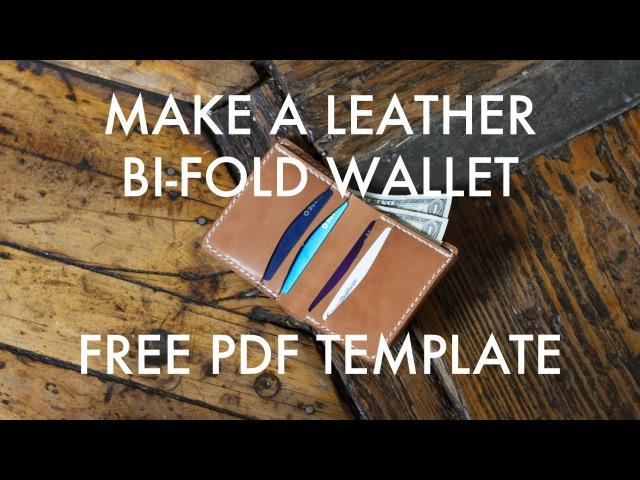 Make A Leather Bi-Fold Wallet - FREE PDF Template - Build Along Tutorial