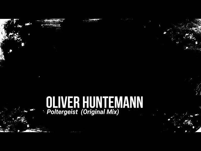 Oliver Huntemann - Poltergeist (Original Mix)