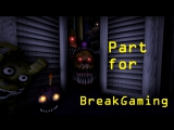 [SFM FNAF 4] Part for BreakGaming (You cant escape me)