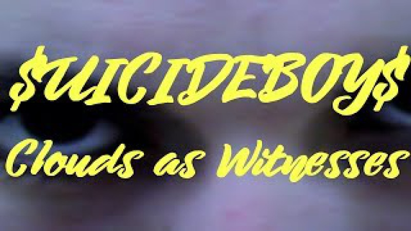$UICIDEBOY$ Clouds as Witnesses ПЕРЕВОД НА РУССКОМ with russian subs