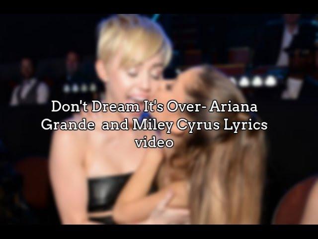 Miley Cyrus Ariana Grande cover- Don't dream It's over Lyrics