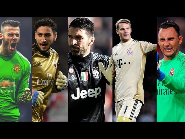 TOP 100 GoalKeeper Saves 2016/2017 - Buffon, Navas, Neuer, de Gea, Donnarumma and others