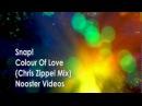 Snap! - Colour Of Love ( Chris Zippel Remix ) HQ