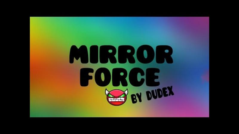 Geometry Dash 2.0 Mirror Force by Dudex dwang