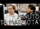 MINUTO DA MARMOTA - Porta dos fundos N°2