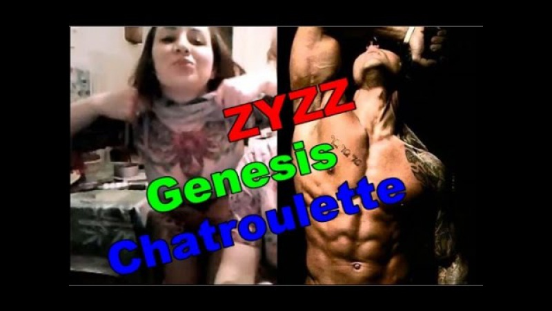 ZYZZ Genesis on Chatroulette