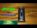 IPV 6X by Pioneer4you