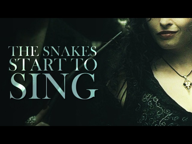 Death Eaters | The snakes start to sing.