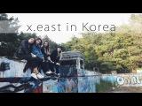 X.EAST in KOREA ep.5. Seoul