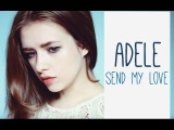 ADELE - send my love (to your new lover) cover