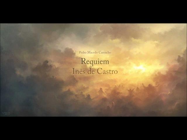 Pedro Macedo Camacho - III. Sanctus - Requiem Inês de Castro