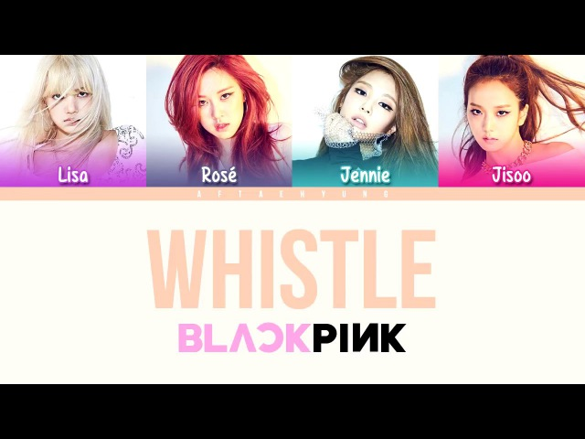 BLACKPINK - WHISTLE (휘파람) (Color Coded Lyrics/Eng/Rom/Han)