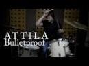 Attila - Bulletproof ( Drum Cover ) [HQ]