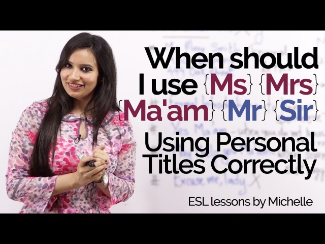 English lesson - When should I use Ms, Mrs, ma'am, Mr? Improve your English writing skills